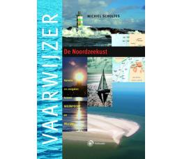 Vaarwijzer Noordzeekust - havens en zeegaten tussen Nieuwpoort en Delfzijl